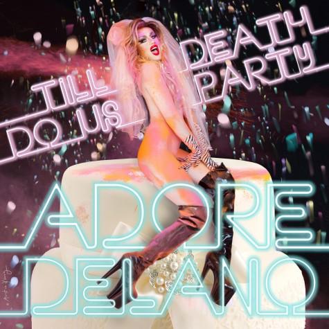 """I adore you"" Adore Delano: Til Death Do Us Party Review"