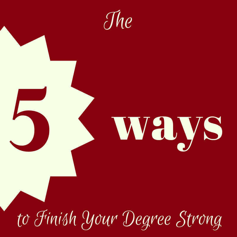 5 Ways to Finish Your Degree Strong